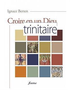 Ignace Berten Croire en un Dieu trinitai