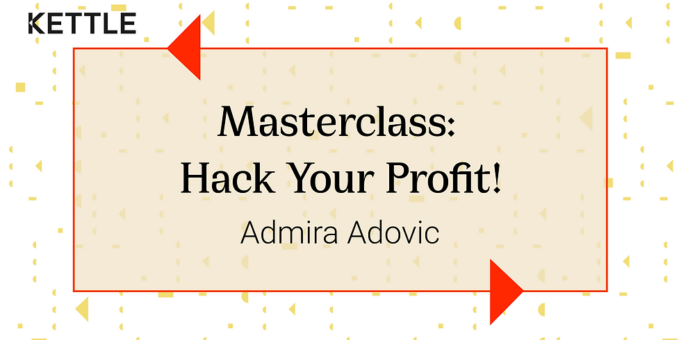 Masterclass: Hack Your Profits! with Admira Adovic