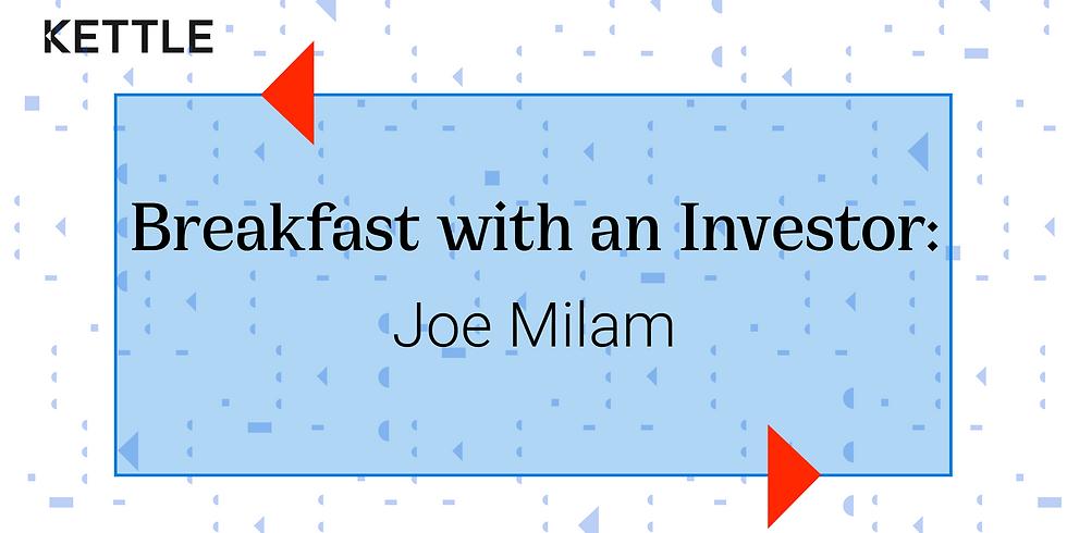 Breakfast with an Investor: Joe Milam, Founding, Angelspan