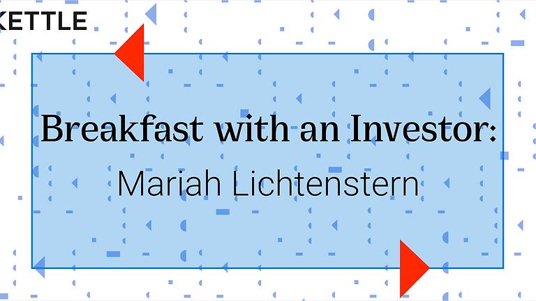 Breakfast with an Investor: Mariah Lichtenstern, Founding Partner, DiverseCity Ventures.