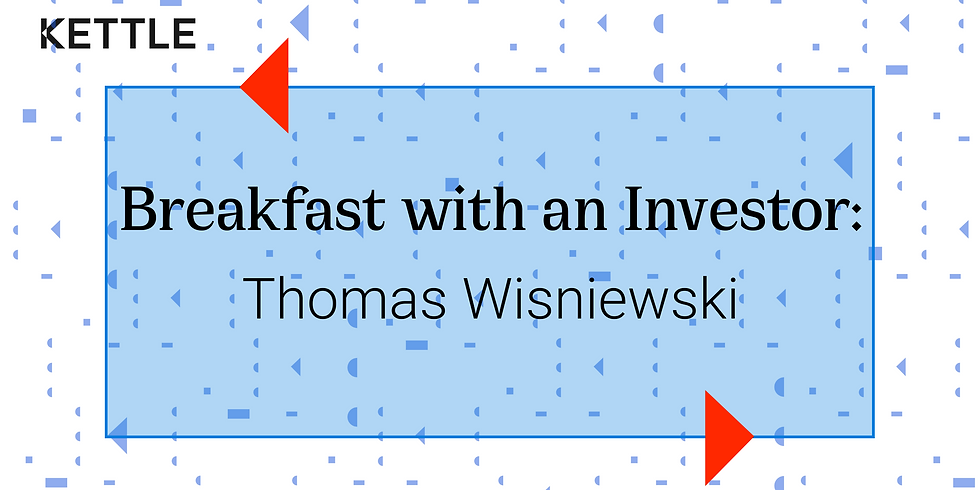 Breakfast with an Investor: Thomas Wisniewski, Managing Partner, Newark Venture Partners