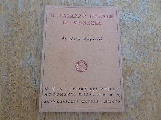 G. Fogolari - Il palazzo ducale di Venezia - 1949