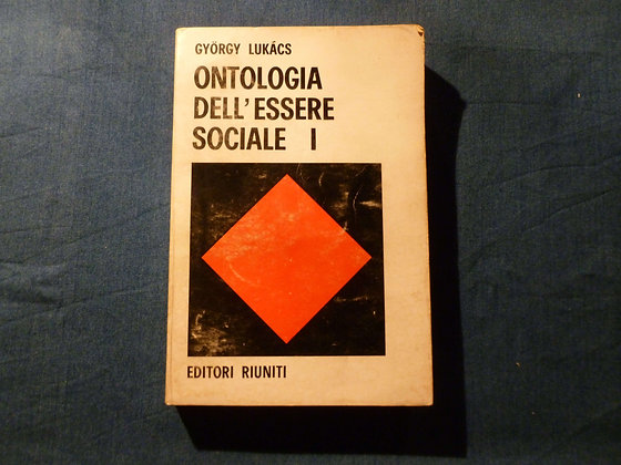 G. Lukas - Ontologia dell'essere sociale I - 1976