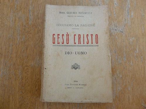 G. Bonomelli - Gesù Cristo - 1914
