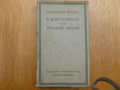 A. Pusckin - Il Boris Godunov e le tragedie minori - 1936