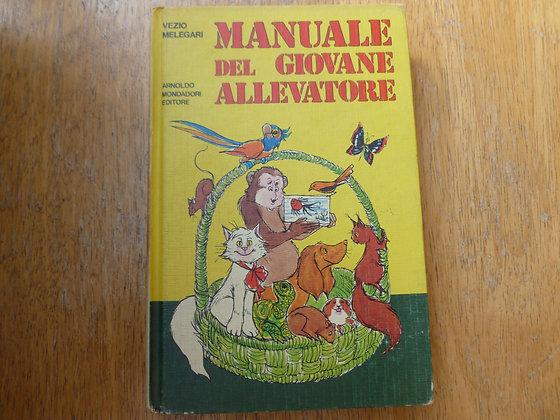V. Melegari - Manuale del giovane allevatore - 1974