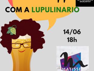 Talk Chopp com a Lupulinário recebe cervejaria Matisse