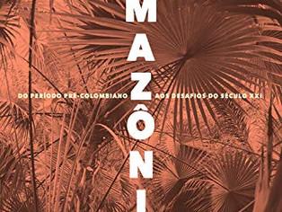 Livro reconstitui a história da Amazônia e narra a origem dos seus nove Estados-nação e centenas de