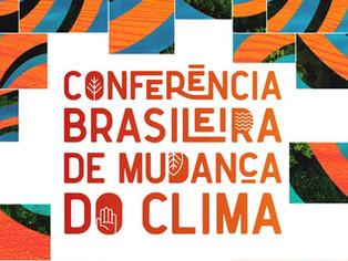 Urgências climáticas no foco da Conferência Brasileira de Mudança do Clima