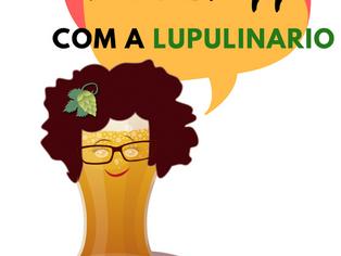 Talk Chopp com a Lupulinário estreia na Lapa