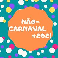 Não carnaval 2021.png