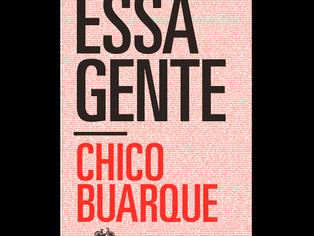 """Chico Buarque encara o Brasil bolsonarista em """"Essa gente"""", seu novo romance"""