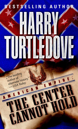 The Center Cannot Hold (American Empire, Book Two) by Harry Turtledove