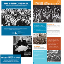 """BIRTH OF ISRAEL EXHIBIT  creative direction + design print management   20 panel exhibition (36""""x83"""").  opening first at museum of tolerance, this exhibition is on it's way to being seen all over the country"""