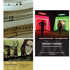 MUSEUM OF TOLERANCE  creative direction + design  print/digital advertising + photo shoot