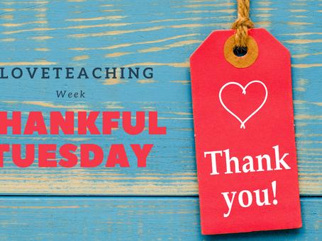 #LoveTeaching Week - Thankful Tuesday