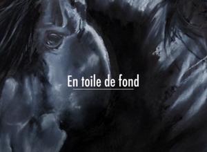 """EN TOILE DE FOND"" - Equidia 2014"