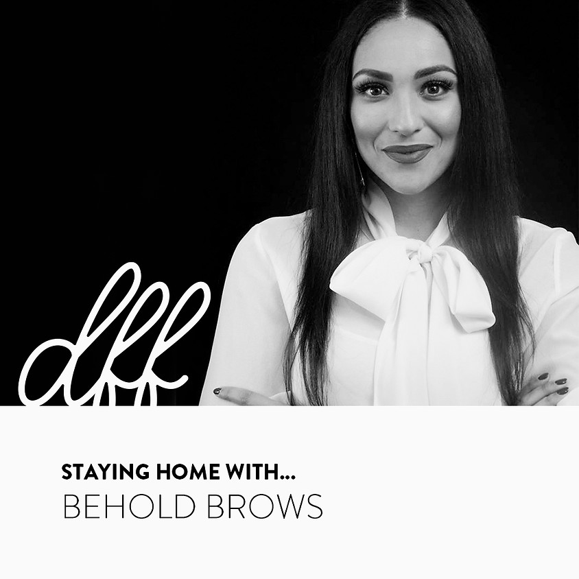 Staying Home With...Behold Brows