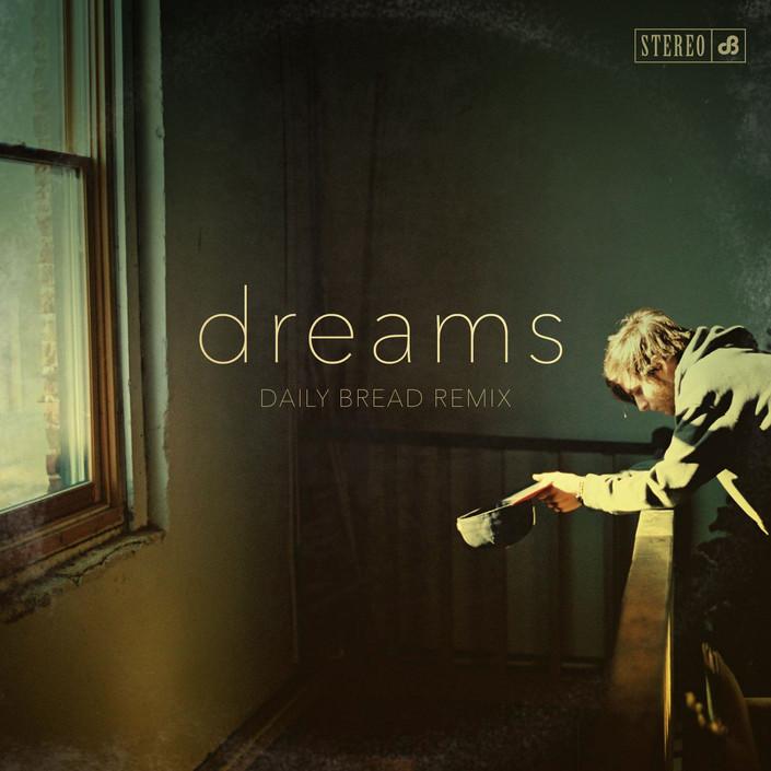 Fleetwood Mac - Dreams (Daily Bread Remix)