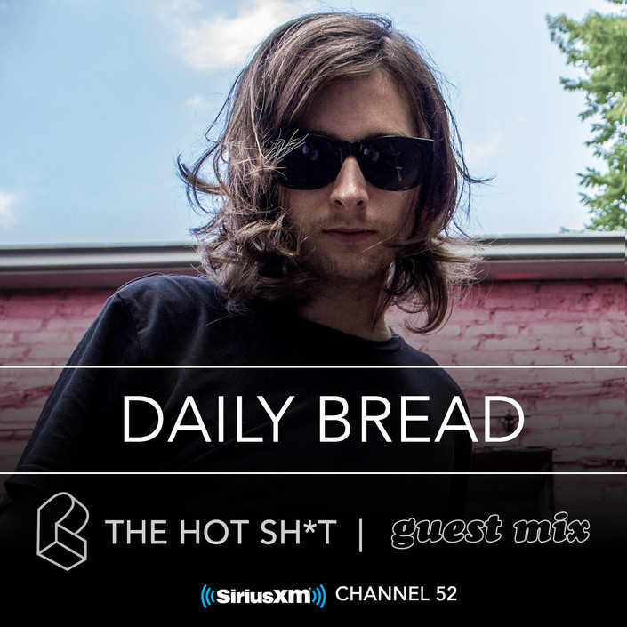 PL's The Hot Sh*t on Sirius XM - Daily Bread Guest Mix