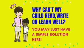 Why is my child not able to read, write or learn? You may just have a SIMPLE solution here.