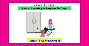 Speech Therapy Activity: How to Get your Child to Request for Toys-Part 4