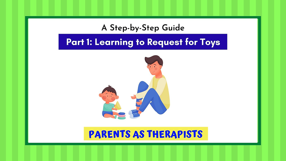 Speech Therapy Seremban Autism training to request for toys. A link to part 1 of this series