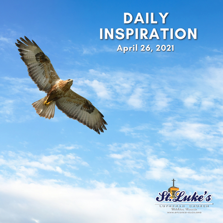 Daily Inspiration - April 26, 2021 | On Eagle's Wings