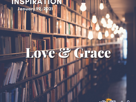 Daily Inspiration - January 19: Love & Grace