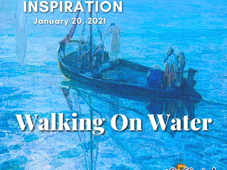 Daily Inspiration - January 20: Walking On Water