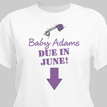 Due in Custom Date Maternity Personalized T-Shirt