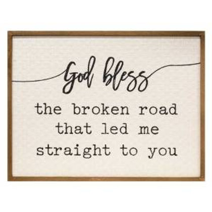 God Bless the Broken Road that Leads me Straight to You Wall Sign