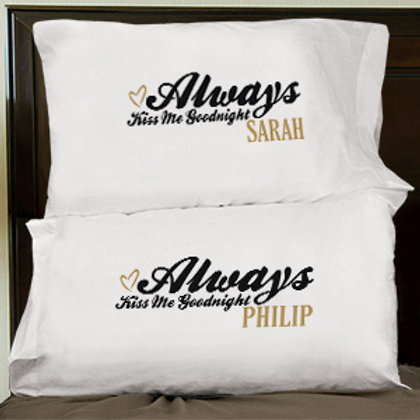 Always Kiss Me Goodnight Pillowcase Set