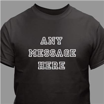 Any Message Here Personalized T-Shirt