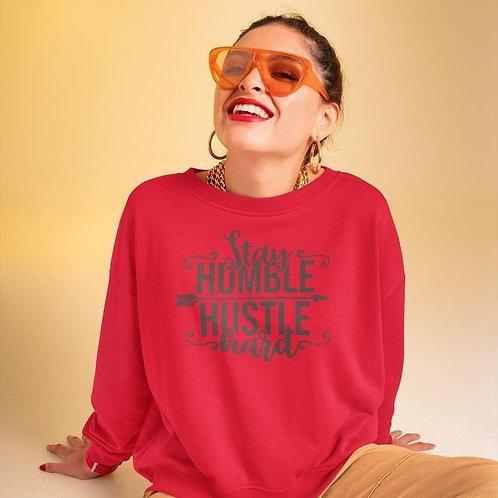 Stay Humble Hustle Hard Crewneck sweater