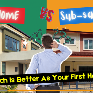 New Home vs Sub-Sale Home, Which Is Better As Your First House?