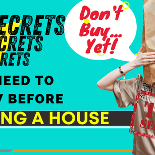 Don't Buy... Yet! 12 Secrets You Need to Know Before Buying a House