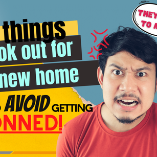 10 Things to Look Out For In a New Home (And How to Avoid Getting Conned!)