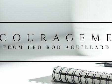 Encouragement from Bro Rod Aguillard