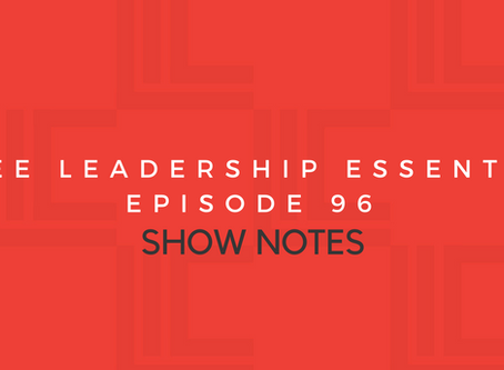 Leadership in Context Episode 96 Show Notes