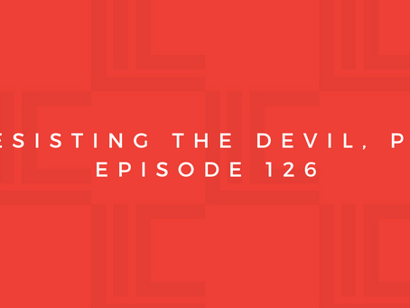 Leadership in Context: Resisting the Devil, pt2