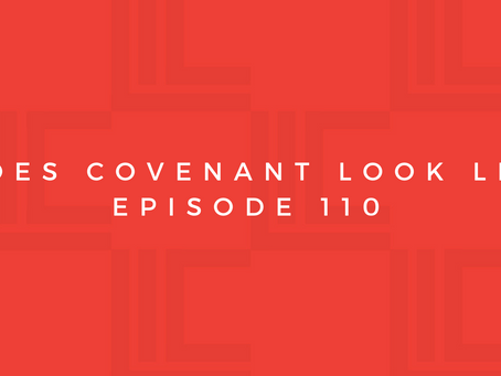 Leadership in Context: What Does Covenant Look Like? Pt5
