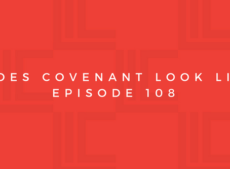 Leadership in Context: What Does Covenant Look Like? Pt3