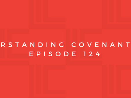 Leadership in Context: Understanding Covenant, pt5
