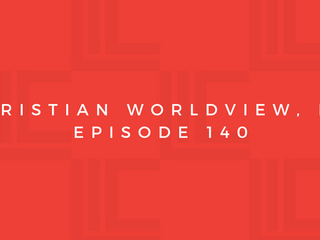 Leadership in Context: Christian Worldview, pt1
