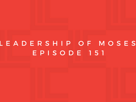 Leadership in Context: The Leadership of Moses, pt1