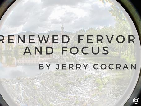 RENEWED FERVOR AND FOCUS