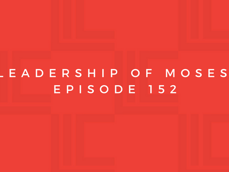 Leadership in Context: The Leadership of Moses, pt2