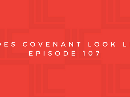 Leadership in Context: What Does Covenant Look Like? Pt2