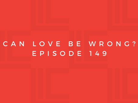 Leadership in Context: Can Love Be Wrong?